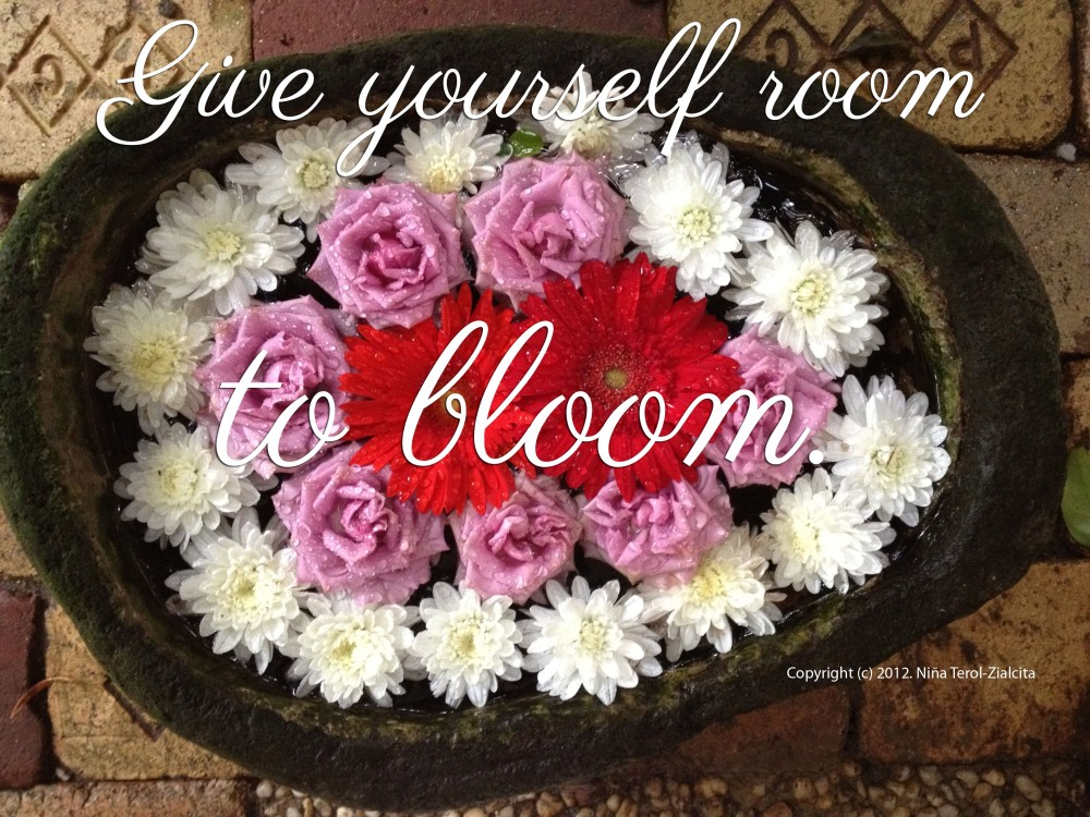 Give yourself room to bloom | Text and photo by Niña Terol-Zialcita