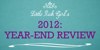 Little Rich Girl's 2012 Year-End Review